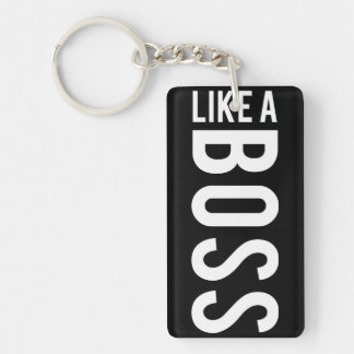 LIKE a BOSS Single-Sided Rectangular Acrylic Keychain