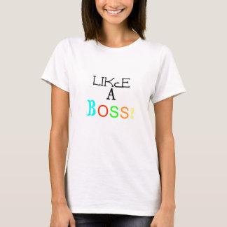 Like A Boss! - Women's Shirt