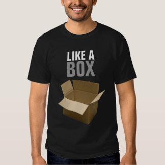 Like A Box Tshirts