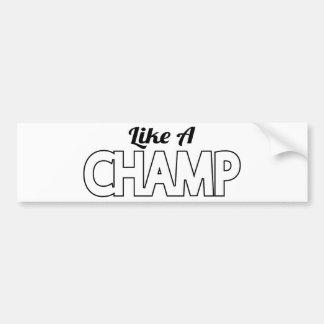 Like A Champ Bumper Sticker