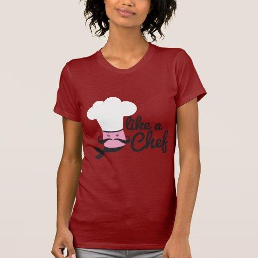 Like a CHEF! Tshirt