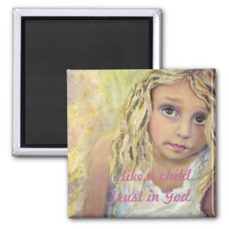 Like a child...Trust in God 2 Inch Square Magnet