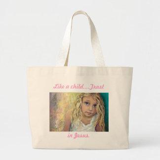 Like a child...Trust in God Jumbo Tote Bag