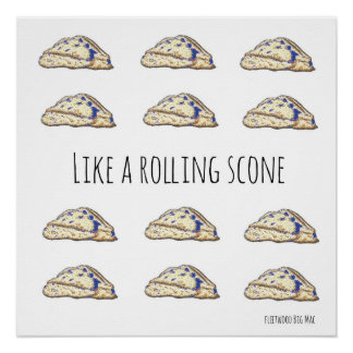 Like a Rolling Scone Poster