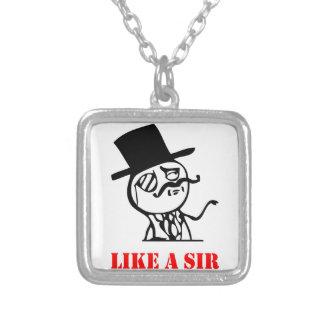 Like a sir - meme pendant