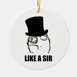 Like a Sir Monocle Rage Face Meme Ceramic Ornament