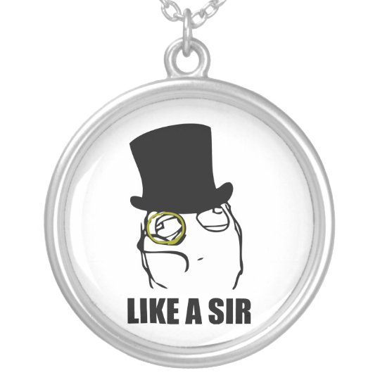 Like a Sir Monocle Rage Face Meme Silver Plated Necklace