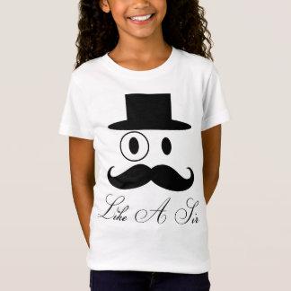 Like A Sir - Mustache Gentleman T-Shirt