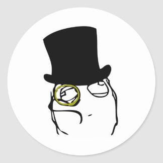 Like a Sir Rage Face Meme Classic Round Sticker