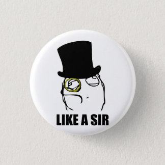 Like a Sir Rage Face Monocle Meme Button