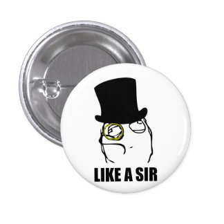 Like a Sir Rage Face Monocle Meme Buttons