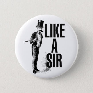 Like a SIR Stache Pinback Button