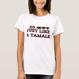 Like a Tamale T-Shirt