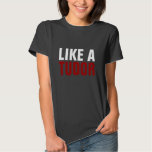 """Like a Tudor"" Humor T-Shirt"