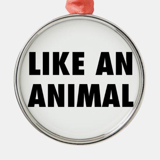 Like an Animal Christmas Tree Ornaments