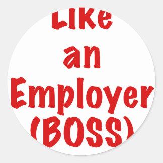 Like an Employer Boss Classic Round Sticker