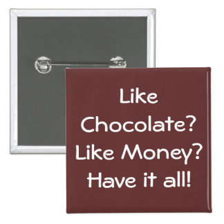 Like Chocolate? Like Money?Have it all! 2 Inch Square Button
