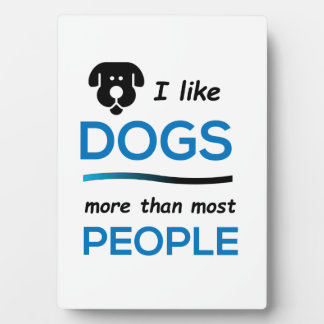 Like Dogs More Than Most People Photo Plaque
