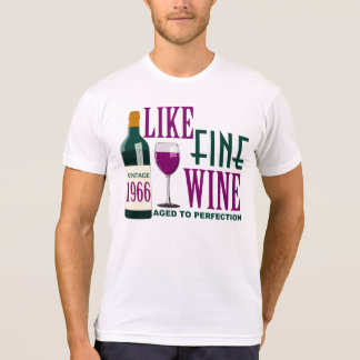 LIKE Fine WINE aged to PERFECTION Vintage 1966 T-Shirt