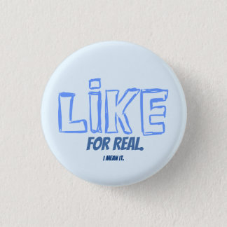 Like, For Real.  I mean it.  Pin button