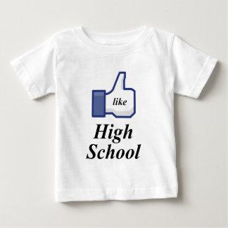 LIKE HIGH SCHOOL BABY T-Shirt