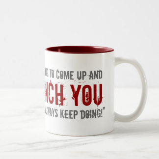 """Like I Always Keep Doing"" Mugs"