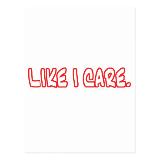 Like I Care. Postcard
