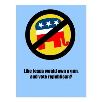 Like Jesus would vote Republican Postcard