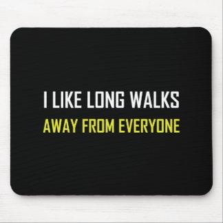 Like Long Walks Away From Everyone Mouse Pad