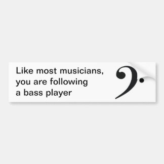 """Like most musicians"" bumper sticker"