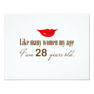 """Like Most Women My Age - I am 28 Years Old 4.25"""" X 5.5"""" Invitation Card"""
