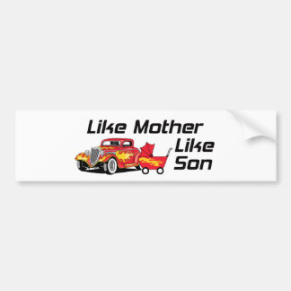 Like Mother Like Son Bumper Sticker