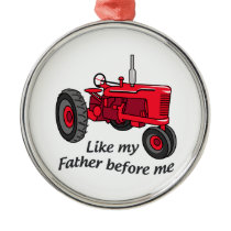 Like My Father Metal Ornament