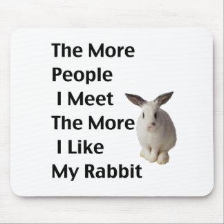 Like My Rabbit Mouse Pad