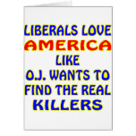 Like OJ Wants To Find The Real Killers Greeting Cards