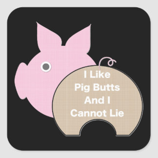 Like Pig Butt Square Sticker