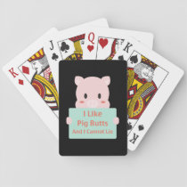 Like Pig Butts Playing Cards