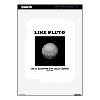 Like Pluto I'm An Oddity In Our Solar System Decal For iPad 3