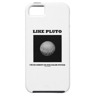 Like Pluto I'm An Oddity In Our Solar System iPhone SE/5/5s Case