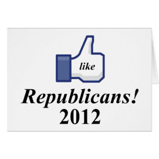 LIKE REPUBLICANS 2012 CARD