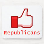 Like Republicans Mouse Pad