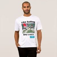 Like sailing - only Weta! T-Shirt