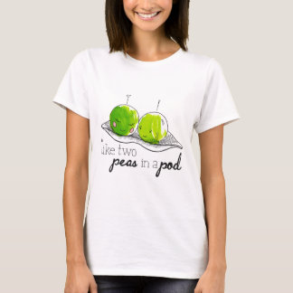 Like Two Peas in a Pod T-Shirt