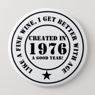 Like wine, I get older and better! Pinback Button