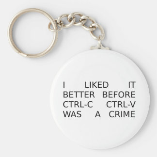 liked it better before ctrl-c ctrl-v was a crime basic round button keychain