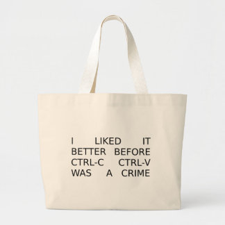 liked it better before ctrl-c ctrl-v was a crime large tote bag