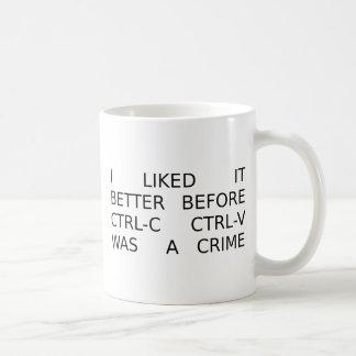 liked it better before ctrl-c ctrl-v was a crime classic white coffee mug