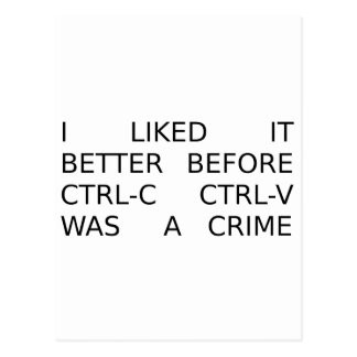 liked it better before ctrl-c ctrl-v was a crime postcard