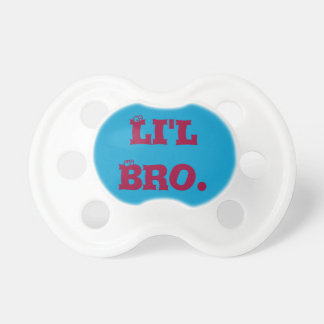 Lil Bro.  Baby Pacifier