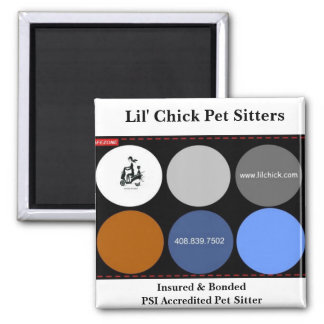 Lil' Chick Pet Sitters, Insured & BondedPSI Acc... 2 Inch Square Magnet